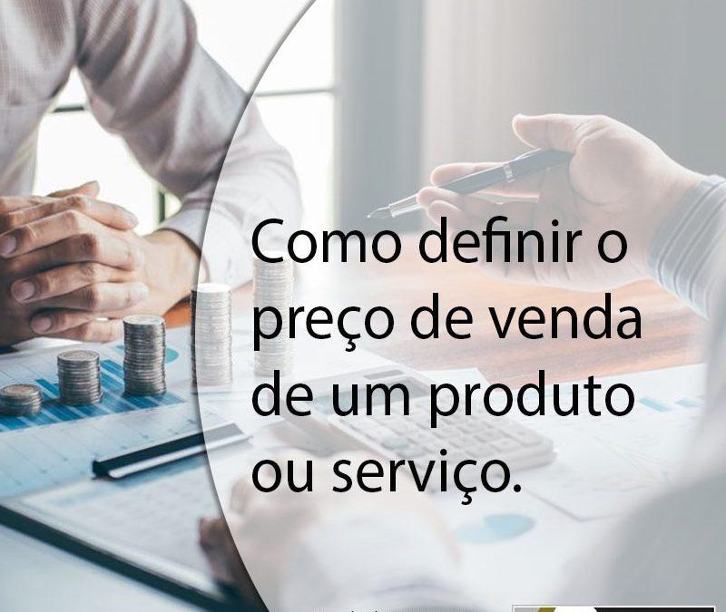 Como definir o preço de venda de um produto ou serviço.