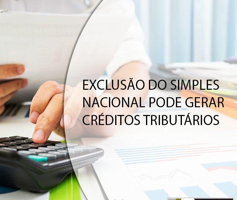 EXCLUSÃO DO SIMPLES NACIONAL PODE GERAR CRÉDITOS TRIBUTÁRIOS.