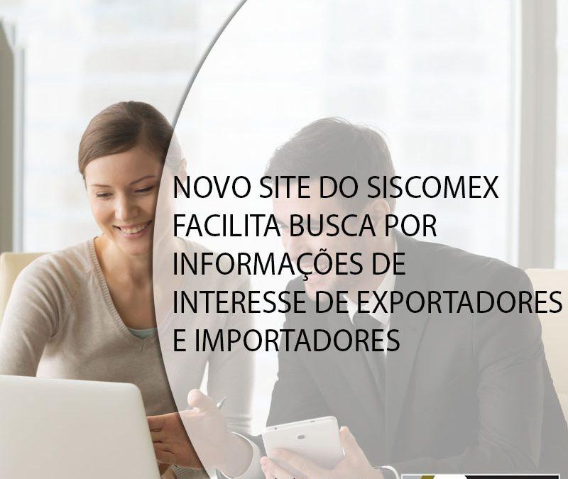 NOVO SITE DO SISCOMEX FACILITA BUSCA POR INFORMAÇÕES DE INTERESSE DE EXPORTADORES E IMPORTADORES.