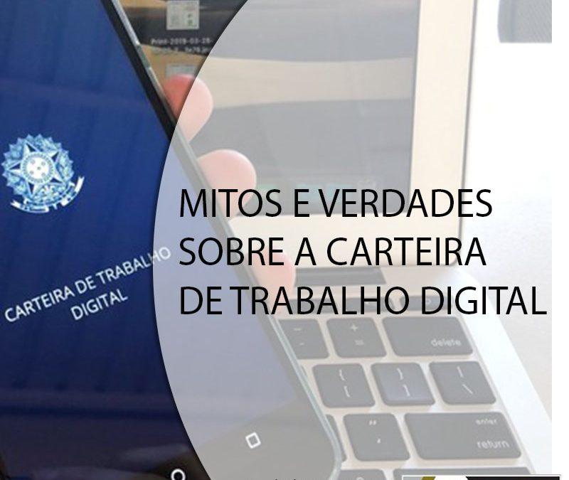 MITOS E VERDADES SOBRE A CARTEIRA DE TRABALHO DIGITAL.