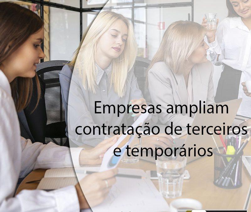 Empresas ampliam contratação de terceiros e temporários.