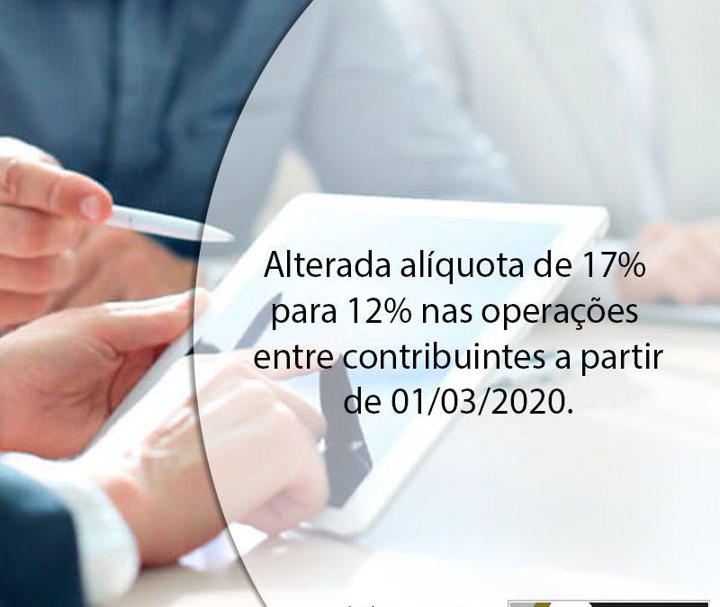 Alterada alíquota de 17% para 12% nas operações entre contribuintes.