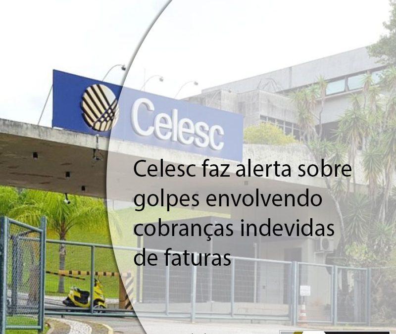 Celesc faz alerta sobre golpes envolvendo cobranças indevidas de faturas.