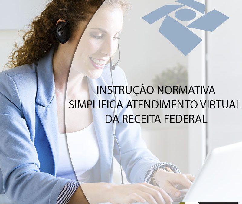 INSTRUÇÃO NORMATIVA SIMPLIFICA ATENDIMENTO VIRTUAL DA RECEITA FEDERAL.