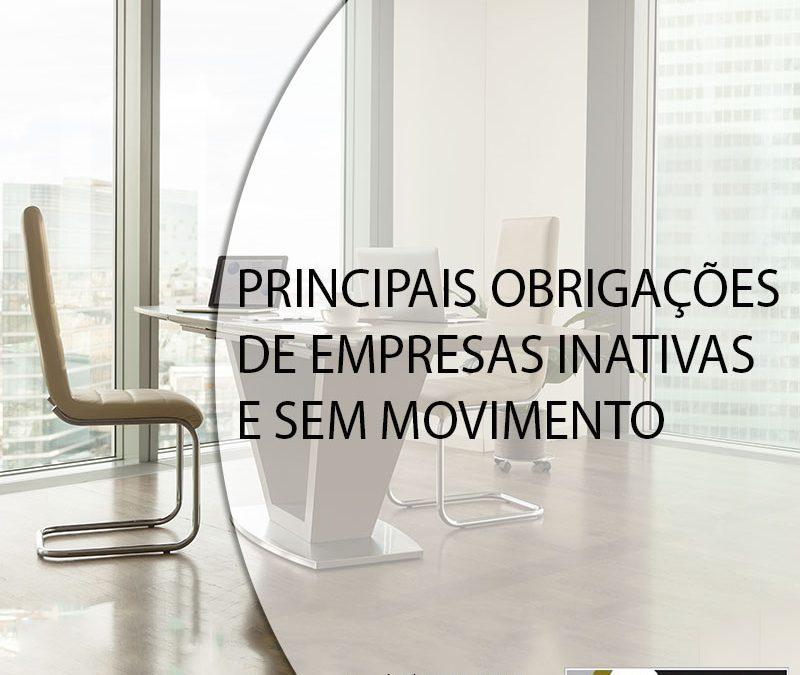 PRINCIPAIS OBRIGAÇÕES DE EMPRESAS INATIVAS E SEM MOVIMENTO.