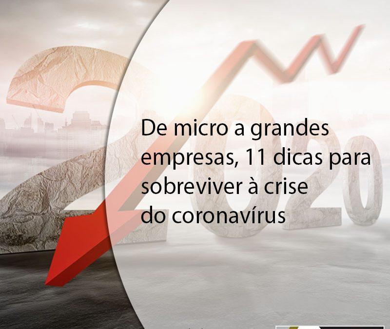 De micro a grandes empresas, 11 dicas para sobreviver à crise do coronavírus.