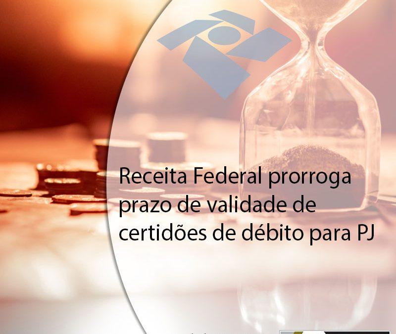 Receita Federal prorroga prazo de validade de certidões de débito para PJ.