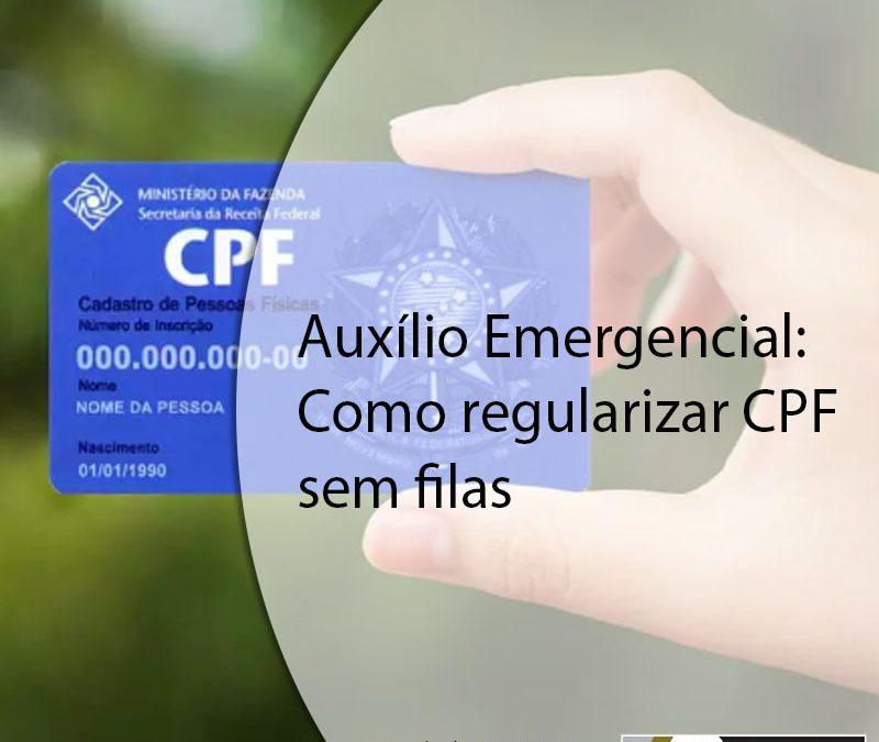 Auxílio Emergencial: Como regularizar CPF sem filas