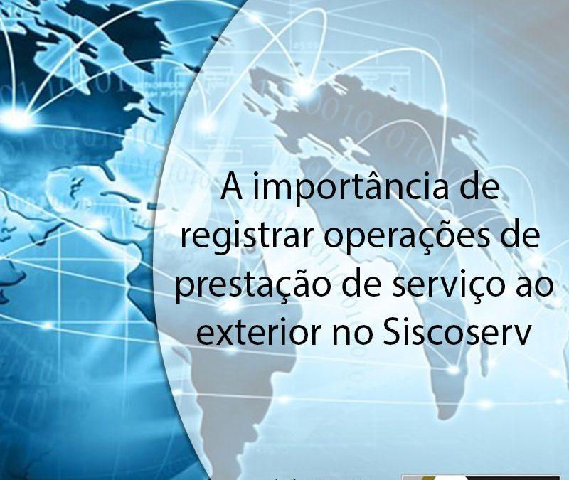 A importância de registrar operações de prestação de serviço ao exterior no Siscoserv