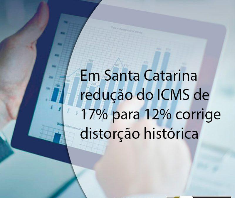 Em Santa Catarina redução do ICMS de 17% para 12% corrige distorção histórica.